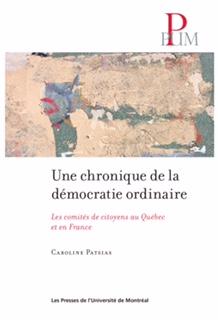Une chronique de la démocratie ordinaire: les comités citoyens au Québec et en France