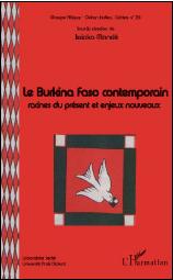 Le Burkina Faso contemporain: racines du présent et enjeux nouveaux