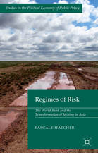 Regimes of Risk : The World Bank and the Transformation of Mining in Asia